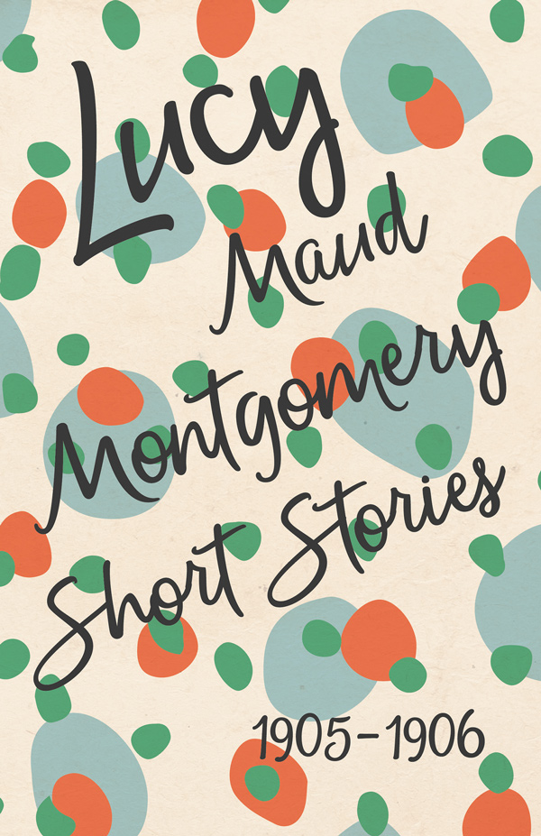 9781473316980 - Lucy Maud Montgomery Short Stories