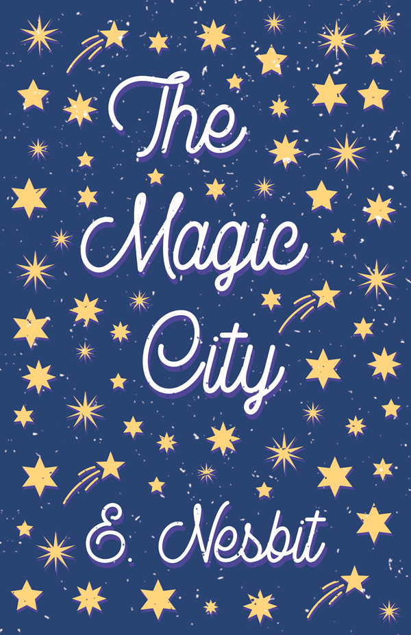 9781528713078 - The Magic City - E. Nesbit