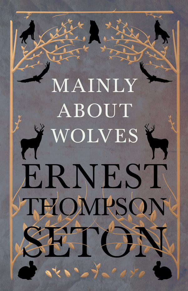 9781528706353 - Mainly About Wolves - Ernest Thompson Seton