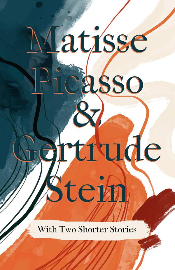 Matisse Picasso & Gertrude Stein