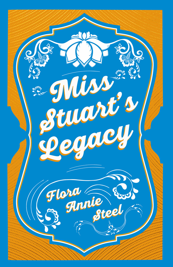 9781528714525 - Miss Stuart's Legacy - FloraAnnie Steel