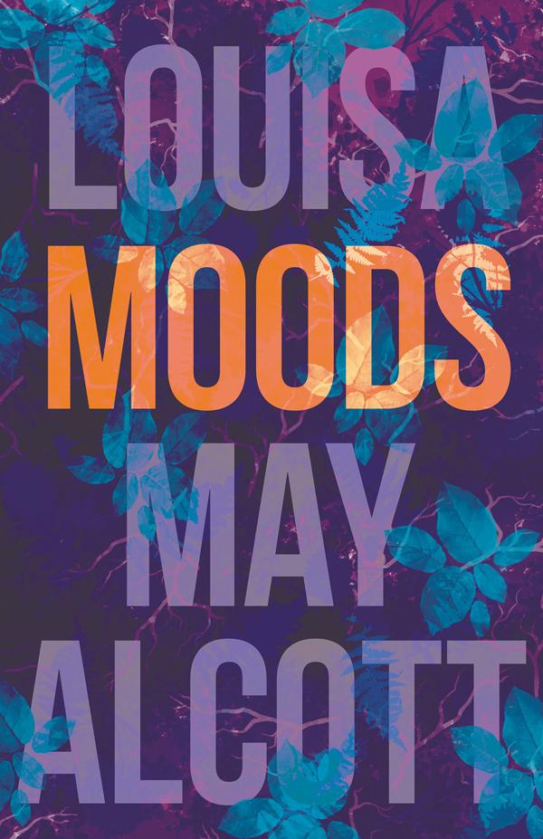 9781409764977 - Moods - LouisaMay Alcott
