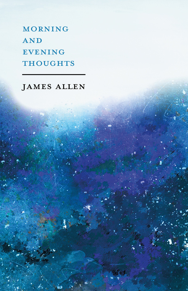 9781528713740 - Morning and Evening Thoughts - James Allen