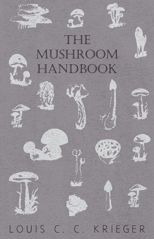 9781446519790 - The Mushroom Handbook - Louis C. C. Krieger