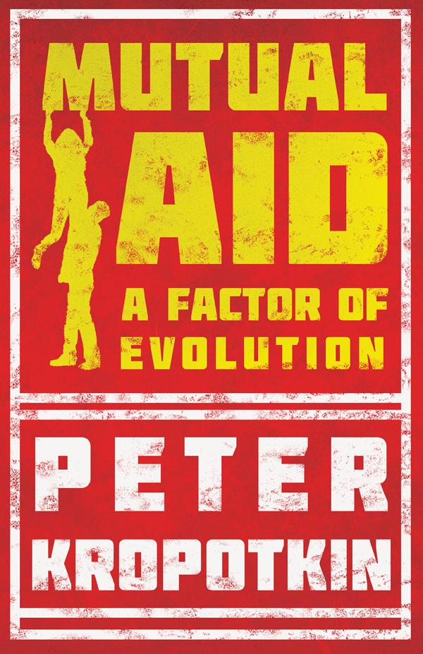 9781528716000 - Mutual Aid - Peter Kropotkin