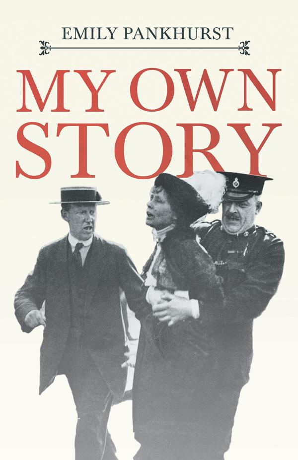 9781528715409 - My Own Story - Emmeline Pankhurst