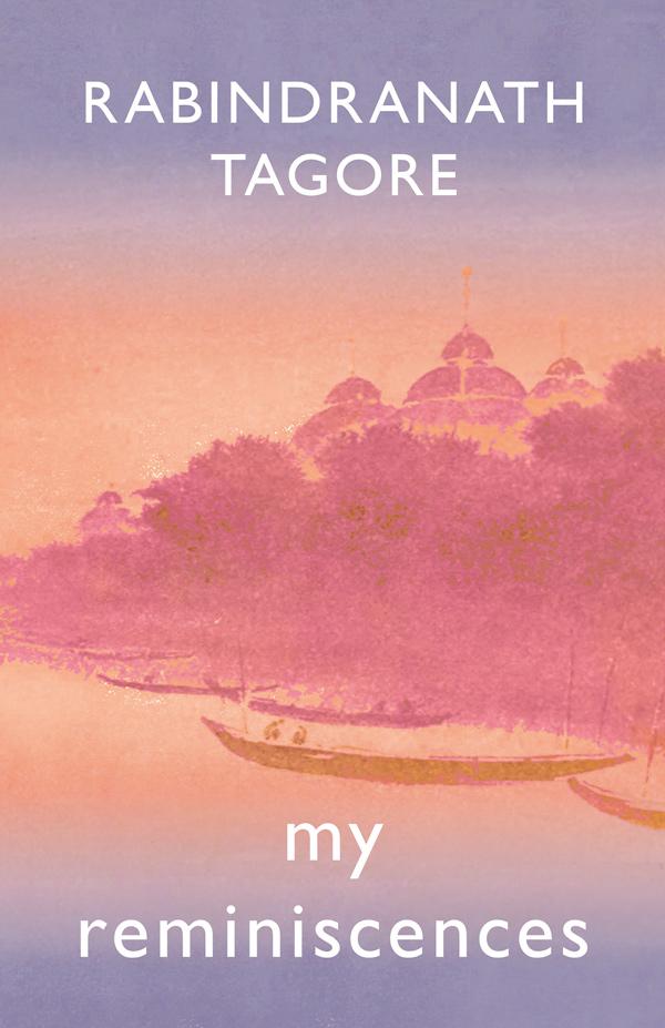 9781528717977 - My Reminiscences - Sir Rabindranath Tagore