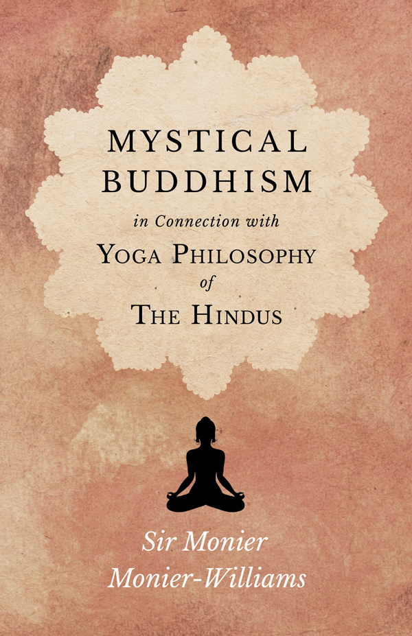 9781528708968 - Mystical Buddhism - Monier Monier-Williams