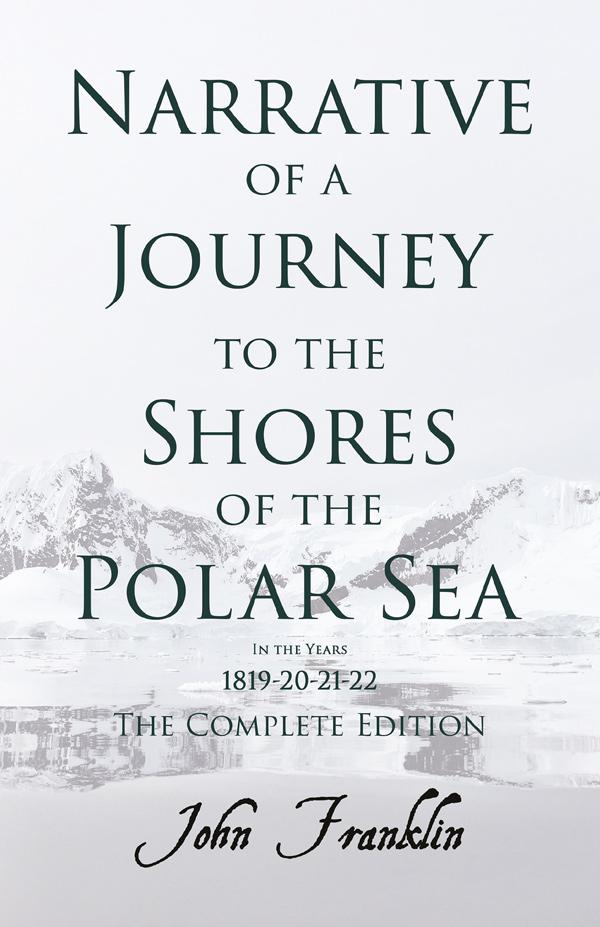 9781446079119 - Narrative of a Journey to the Shores of the Polar Sea - John Franklin