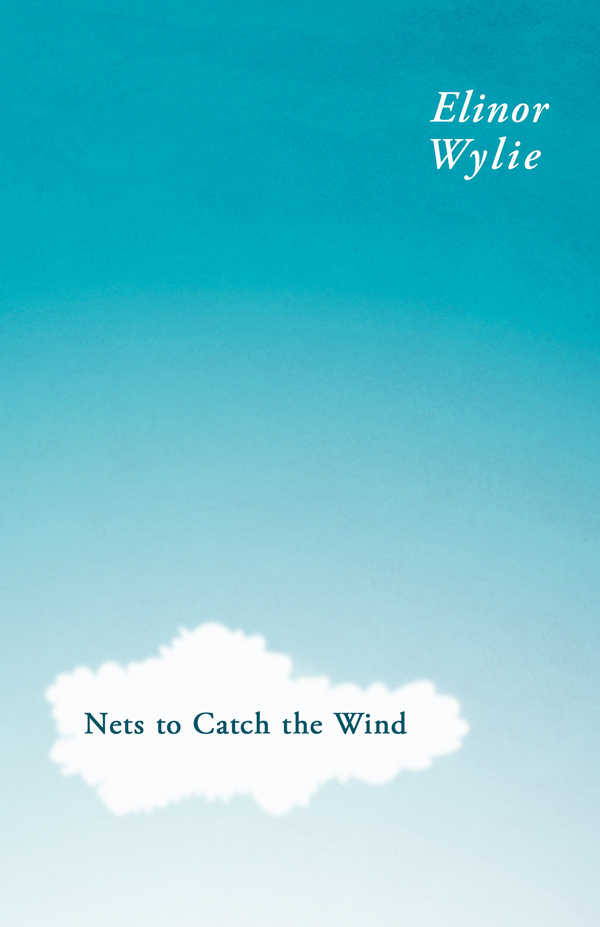 9781446073674 - Nets to Catch the Wind - Elinor Wylie