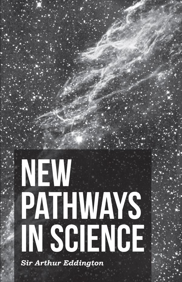 9781406740868 - New Pathways in Science - Arthur Stanley Eddington