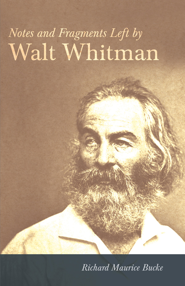 9781408665114 - Notes and Fragments Left by Walt Whitman - Walt Whitman