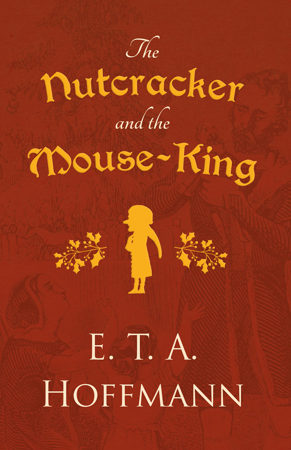 9781528718738 - The Nutcracker and the Mouse-King - E. T. A. Hoffmann