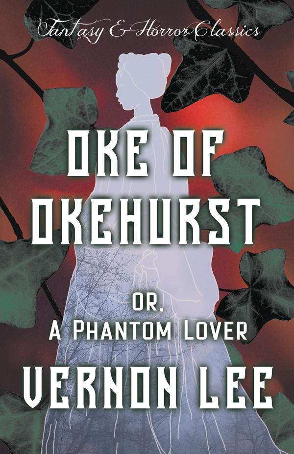 9781447406099 - Oke of Okehurst - Vernon Lee