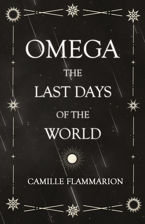 9781528719025 - Omega - The Last days of the World - Camille Flammarion