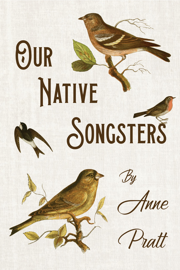 9781528708098 - Our Native Songsters - Anne Pratt