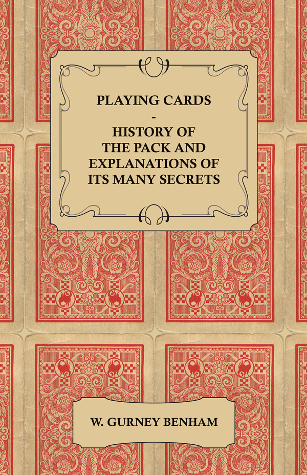 9781447422754 - Playing Cards - W. Gurney Benham