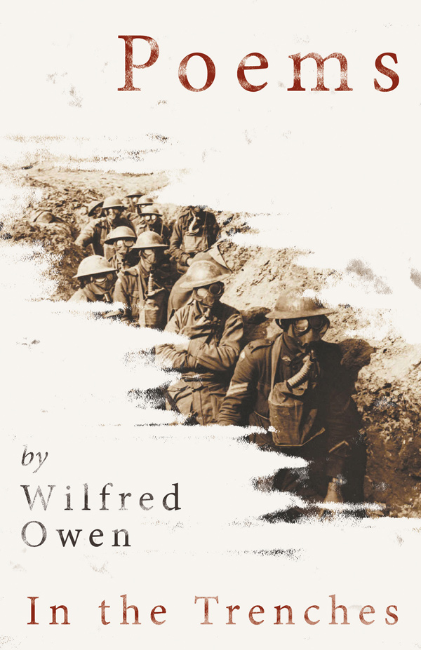 Poems by Wilfred Owen – In the Trenches