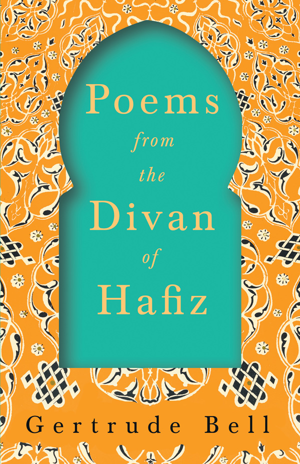 9781528715683 - Poems from The Divan of Hafiz - Gertrude Bell