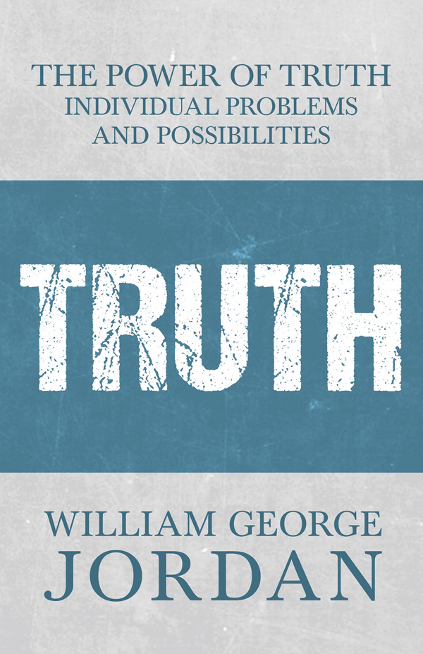 9781473335868 - The Power of Truth - William George Jordan