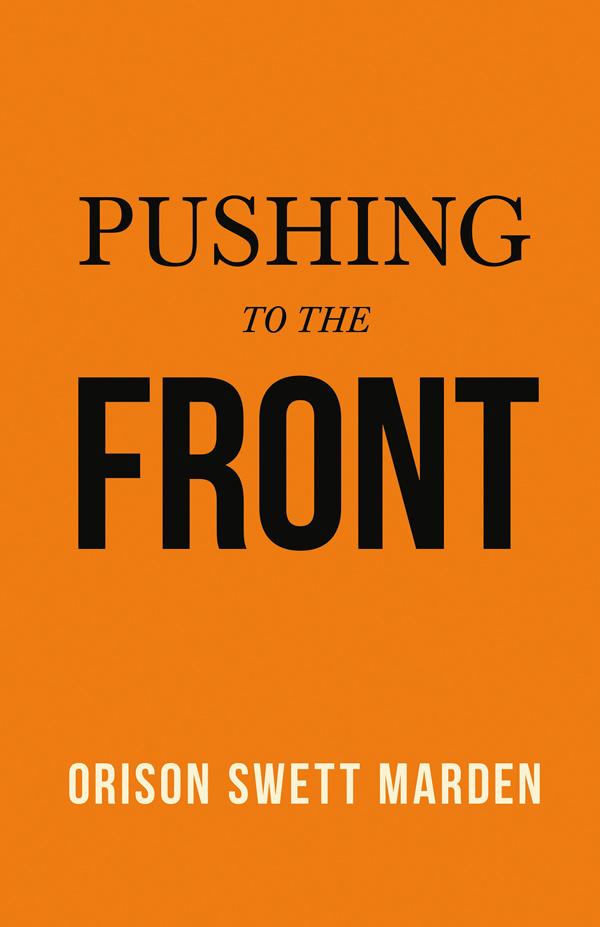 9781528713931 - Pushing to the Front - Orison Swett Marden