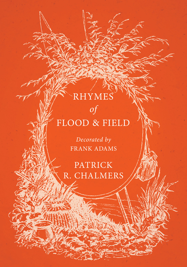 9781528708173 - Rhymes of Flood and Field - Patrick R. Chalmers
