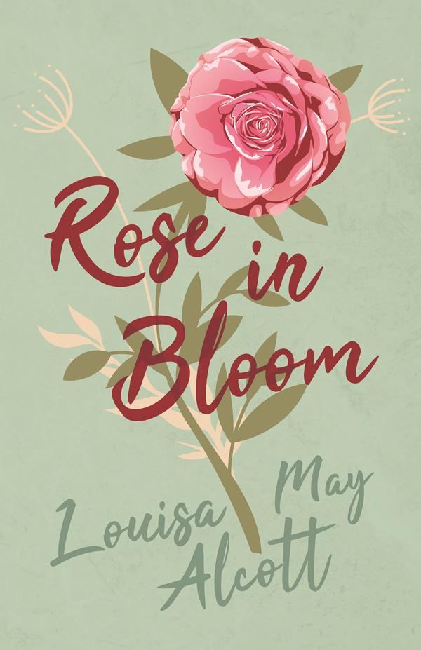 9781528714143 - Rose in Bloom - LouisaMay Alcott