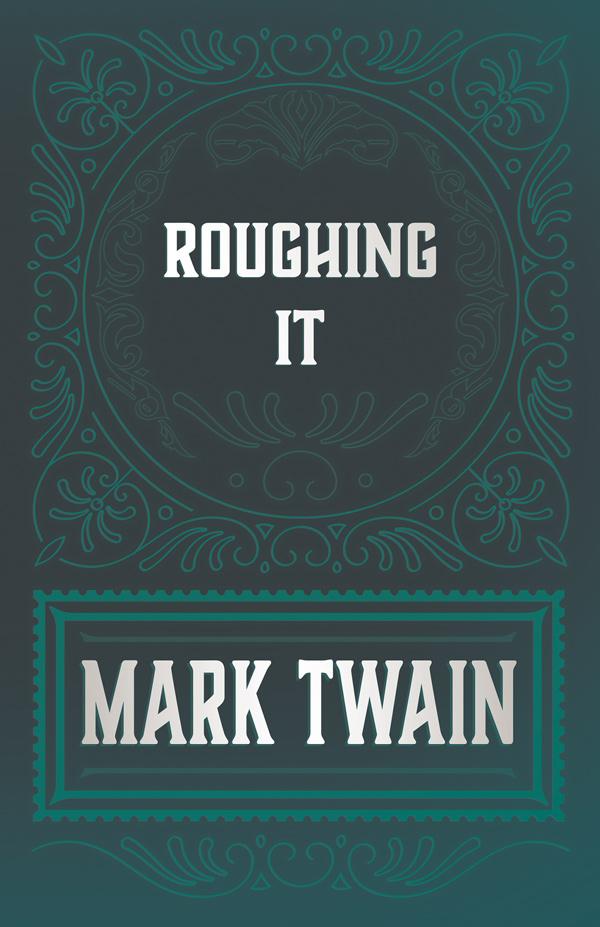 9781528718547 - Roughing It - Mark Twain