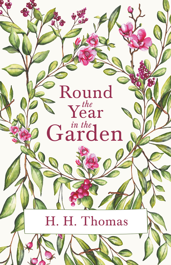 9781528714594 - Round the Year in the Garden  - H. H. Thomas
