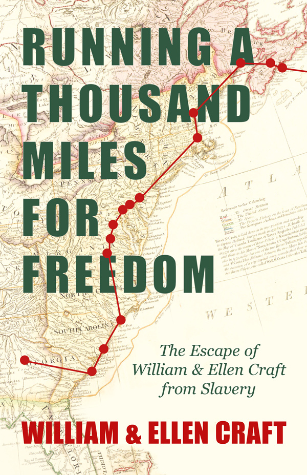 9781446099834 - Running a Thousand Miles for Freedom - William Craft