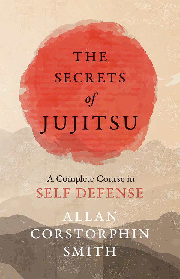 9781528712071 - The Secrets of Jujitsu - AllanCorstorphin Smith
