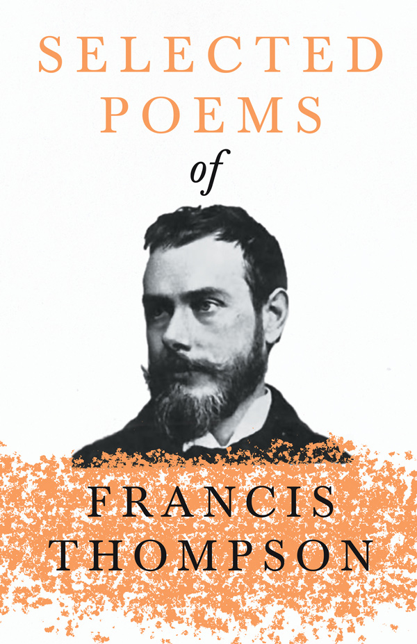 9781528715638 - Selected Poems of Francis Thompson - Francis Thompson