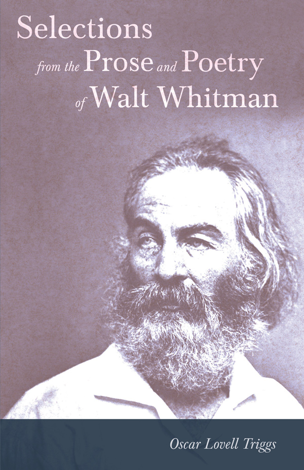 9781409714545 - Selections from the Prose and Poetry of Walt Whitman - Walt Whitman