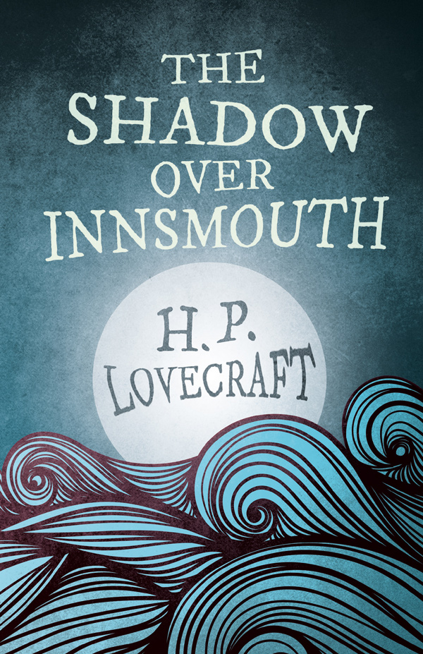 9781447468615 - The Shadow Over Innsmouth - H. P. Lovecraft