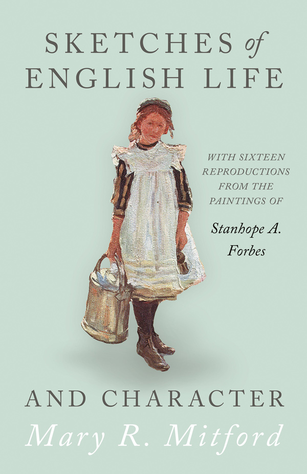 9781528708180 - Sketches of English Life and Character - MaryR. Mitford