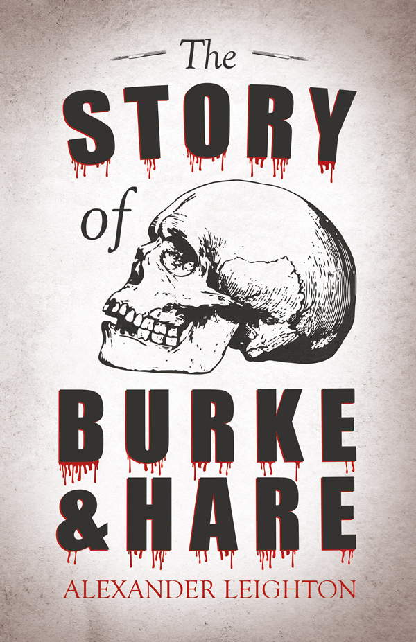 9781528719186 - The Story of Burke and Hare - Alexander Leighton