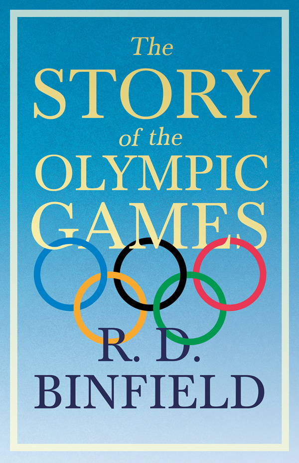 9781406771916 - The Story of the Olympic Games - R. D. Binfield