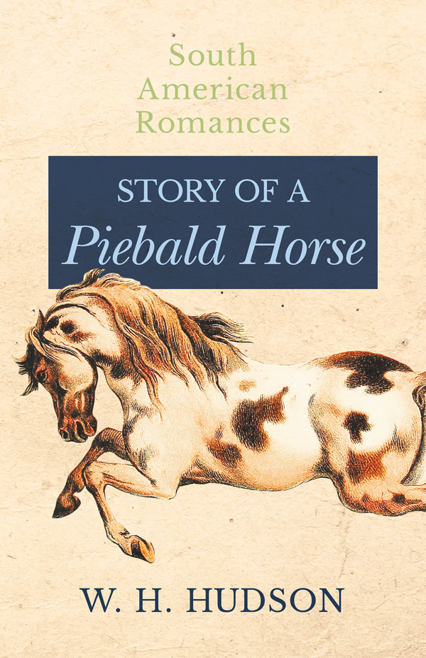 9781528701853 - Story of a Piebald Horse - W.H. Hudson