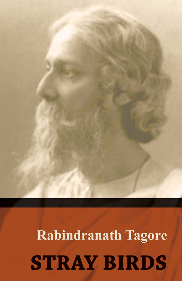 9781406714586 - Stray Birds - Sir Rabindranath Tagore