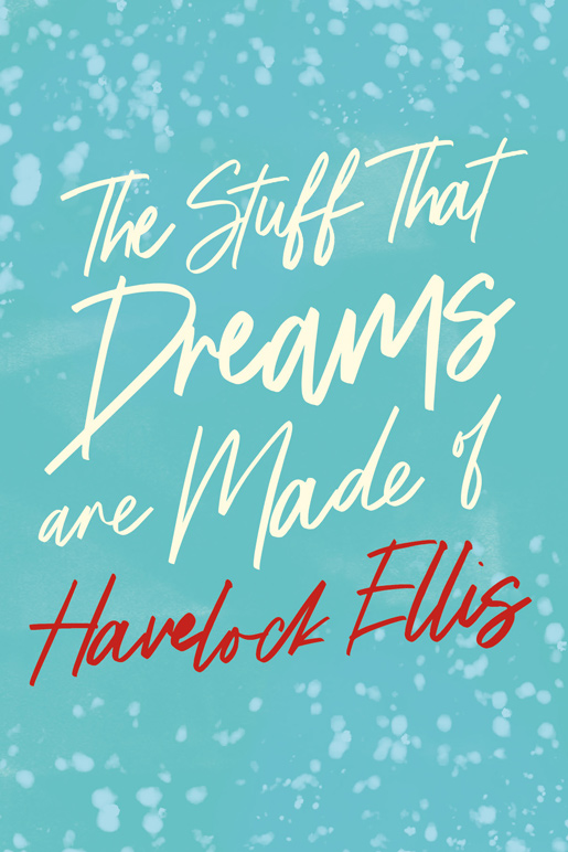 9781528718035 - The Stuff That Dreams are Made of - Havelock Ellis