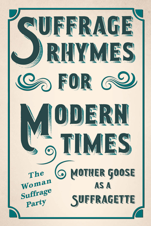 Suffrage Rhymes for Modern Times – Mother Goose as a Suffragette