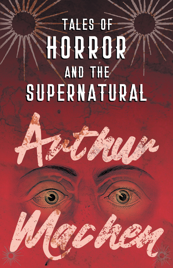 9781528704199 - Tales of Horror and the Supernatural - Arthur Machen