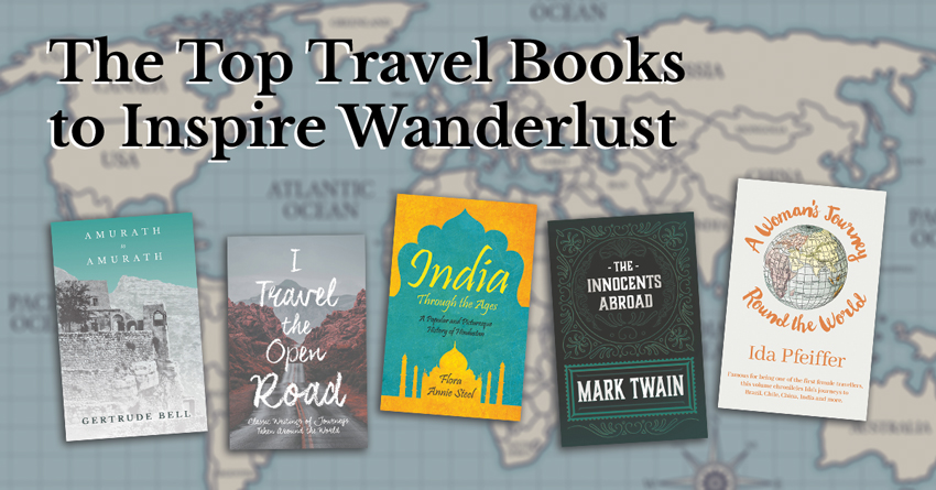 The Top Travel Books to Inspire Wanderlust