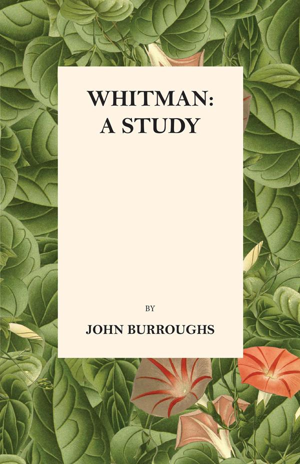 9781473335493 - Whitman: A Study - John Burroughs