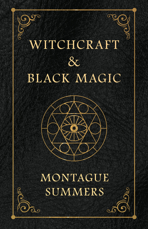 9781528716543 - Witchcraft and Black Magic - Montague Summers