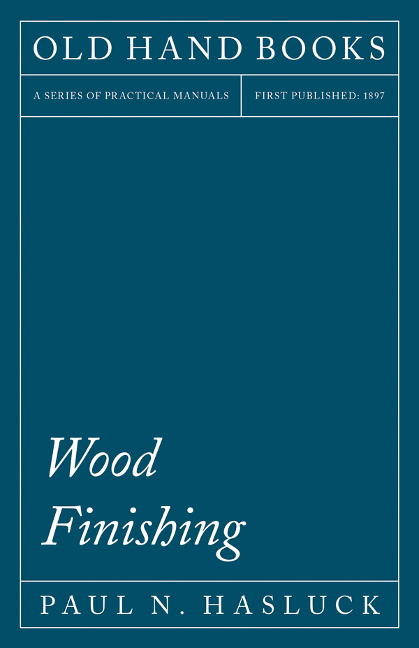 9781528703109 - Wood Finishing - Paul N. Hasluck