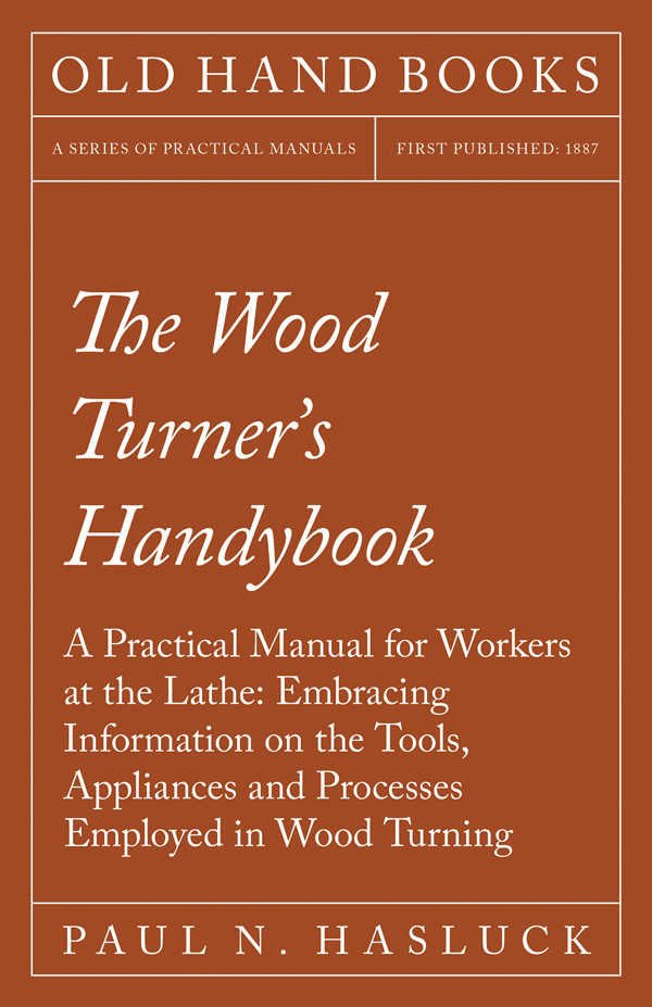 9781528702911 - The Wood Turner's Handybook - Paul N. Hasluck