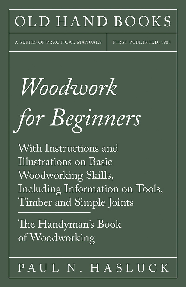 9781528703116 - Woodwork for Beginners - Paul N. Hasluck