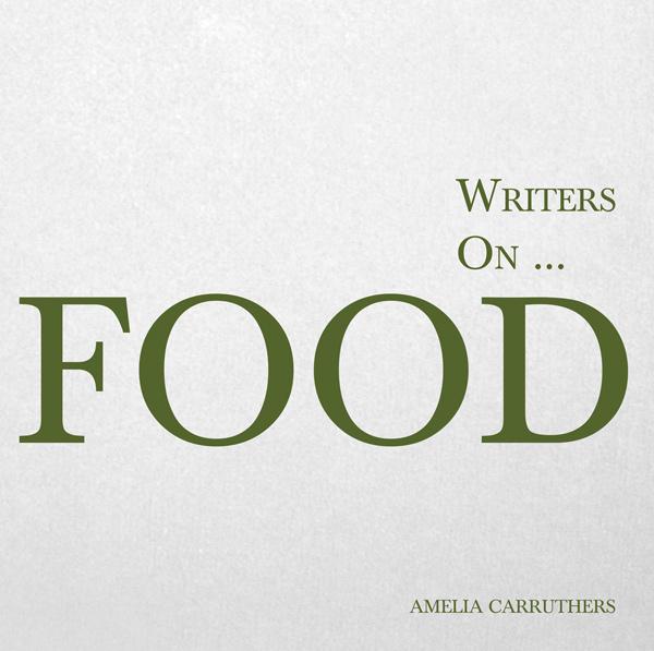 Writers on… Food